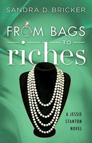From Bags to Riches: A Jessie Stanton Novel - Book 3 (Jessie Stanton Novels): Sandra D Bricker