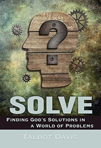 9781501816482: Solve: Finding God's Solutions in a World of Problems