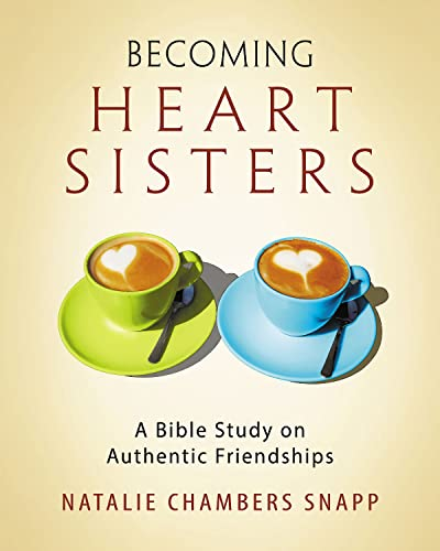 9781501821202: Becoming Heart Sisters - Women's Bible Study Participant Workbook: A Bible Study on Authentic Friendships