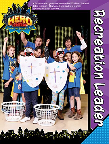 Vacation Bible School 2017 VBS Hero Central Recreation Leader: Discover Your Strength in God!: ...