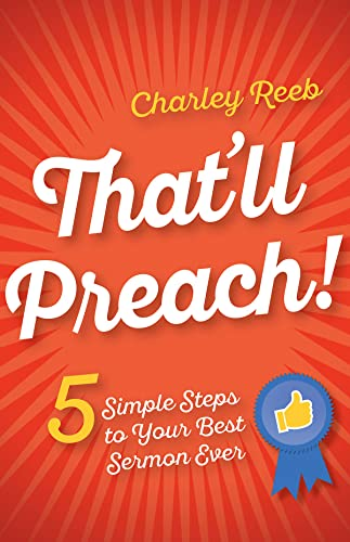 9781501835476: That'll Preach!: 5 Simple Steps to Your Best Sermon Ever