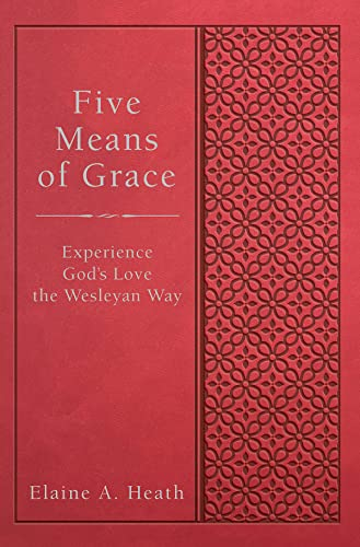 9781501835643: Five Means of Grace: Experience God's Love the Wesleyan Way (Wesley Discipleship Path)