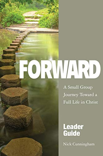 9781501837470: Forward Leader Guide: A Small Group Journey Toward a Full Life in Christ