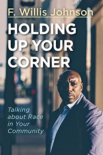 9781501837593: Holding Up Your Corner: Talking about Race in Your Community (Holding Up Your Corner series)