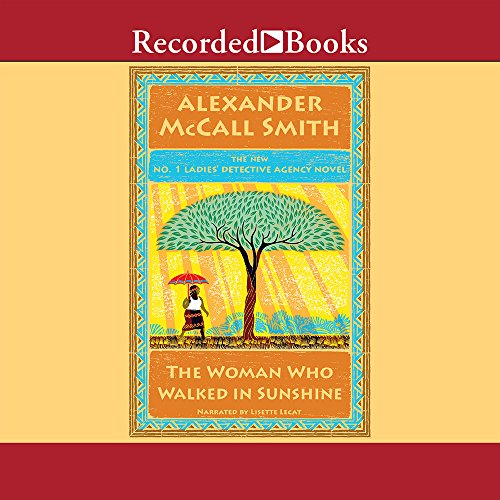 The Woman Who Walked In Sunshine: No. 1 Ladies Detective Agency (16): Alexander McCall Smith