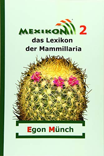 9781502300003: Mexikon 2: das Lexikon der Mammillaria (German Edition)