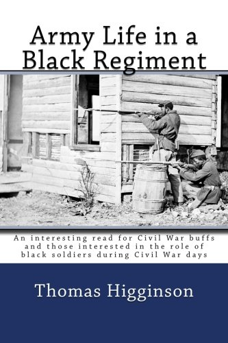 9781502300461: Army Life in a Black Regiment