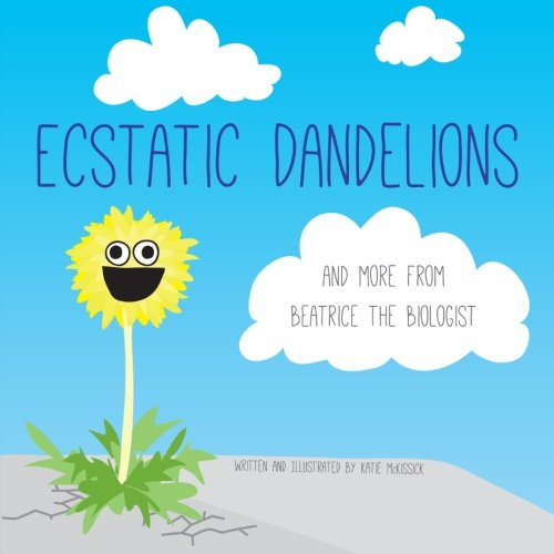 9781502303004: Ecstatic Dandelions: and more from Beatrice the Biologist