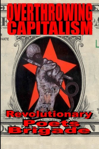 Overthrowing Capitalism: A Symposium of Poets (A