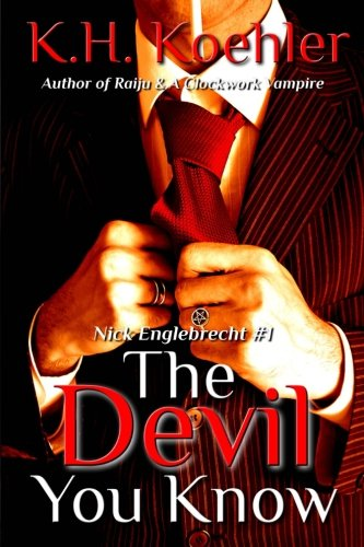 9781502306050: The Devil You Know (Nick Englebrecht) (Volume 1)
