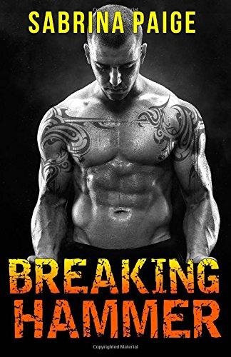 9781502306579: Breaking Hammer (Motorcycle Club Romance) (Inferno Motorcycle Club) (Volume 3)