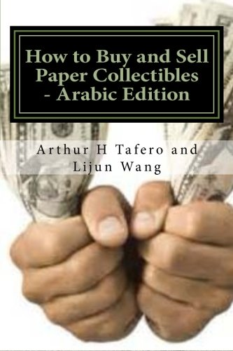 How to Buy and Sell Paper Collectibles: Tafero, Arthur H.