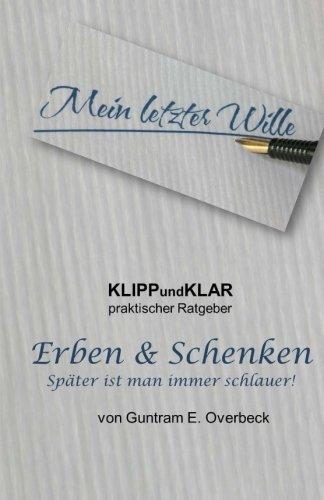 9781502313553: KLIPPundKLAR - Erben & Schenken: Spaeter ist man immer schlauer! (KLIPPundKLAR Ratgeber) (Volume 1) (German Edition)