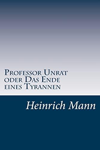 Professor Unrat Oder Das Ende Eines Tyrannen: Mann, Heinrich