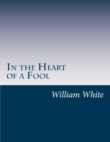 9781502315717: In the Heart of a Fool