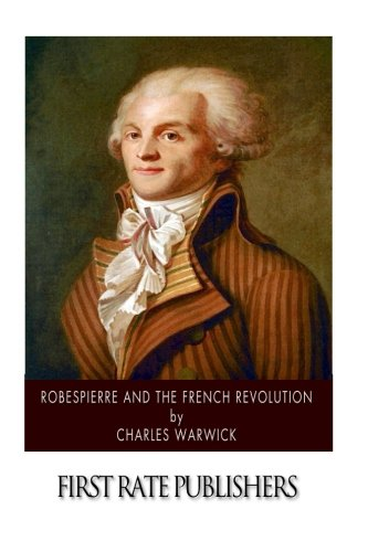 9781502316424: Robespierre and the French Revolution