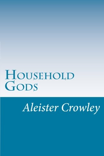 Household Gods: Crowley, Aleister