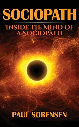 Sociopath: Inside the Mind of a Sociopath (Paperback)