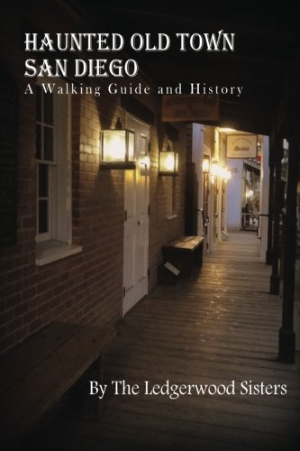 9781502321053: Haunted Old Town San Diego: A Walking Guide & History