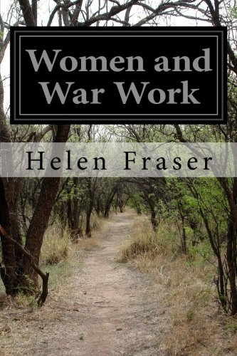 Women and War Work: Helen Fraser