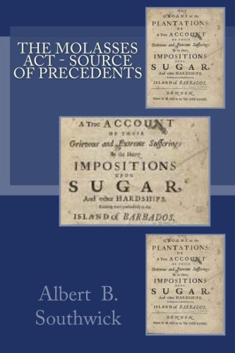 The Molasses ACT - Source of Precedents: Albert B Southwick
