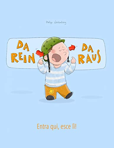 9781502324818: Da rein, da raus! Entra qui, esce lì!: Kinderbuch Deutsch-Italienisch (zweisprachig/bilingual) (German Edition)