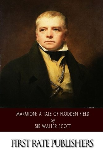 Marmion: A Tale of Flodden Field (Paperback): Sir Walter Scott