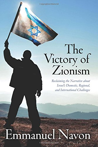 9781502327949: The Victory of Zionism: Reclaiming the Narrative about Israel's Domestic, Regional, and International Challenges
