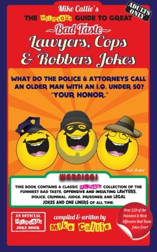 9781502329042: The Hilarious Guide To Great Bad Taste Lawyers, Cops & Robbers Jokes (The Hilarious Bad Taste Joke Book Series) (Volume 11)