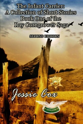 9781502329196: The Infant Carrier: 1 (Ray Corngrower Saga)