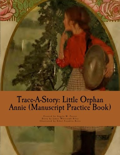 Trace-A-Story: Little Orphan Annie (Manuscript Practice Book): Foster, Angela M.