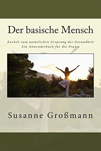 9781502333421: Der basische Mensch Zurück zum natürlichen Ursprung der Gesundheit: Ein Anwenderbuch für die Praxis (German Edition)