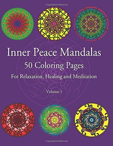 Inner Peace Mandalas 50 Coloring Pages For Reflection, Healing and Meditation -: Coloring Book for ...