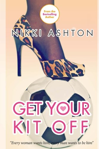 Get Your Kit Off: Ashton, Nikki