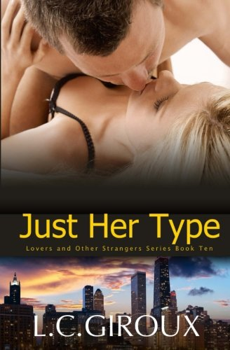 Just Her Type (Lovers and Other Strangers) (Volume 10): Giroux, L.C.