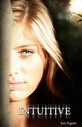 Intuitive (Intuitive Society Series) (Volume 1): Fugate, Kat