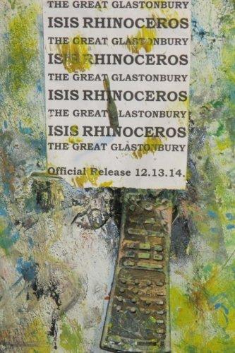 The Great Glastonbury: Isis Rhinoceros