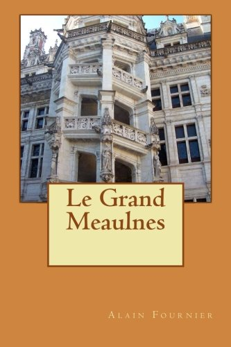9781502344137: Le Grand Meaulnes (French Edition)