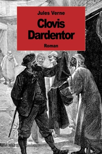 9781502344595: Clovis Dardentor (French Edition)