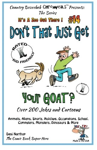 Don't That Just Get Your Goat - Over 200 Jokes + Cartoons Animals, Aliens, Sports, Holidays, ...