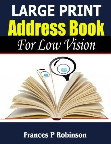 Large Print Address Book: For Low Vision: Frances P Robinson