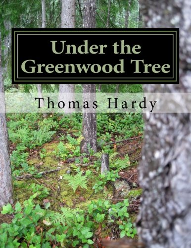 9781502346551: Under the Greenwood Tree: (Thomas Hardy Classics Collection)