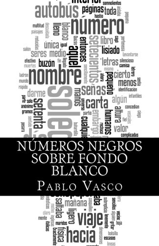 Numeros Negros Sobre Fondo Blanco: La Historia: Pablo Vasco
