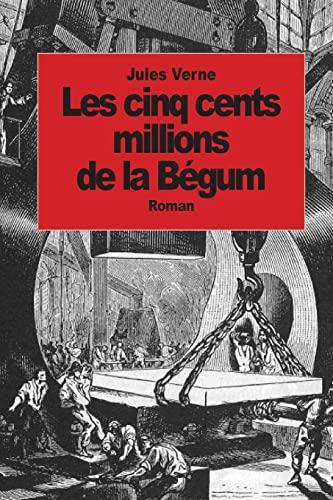 9781502348524: Les cinq cents millions de la Bégum