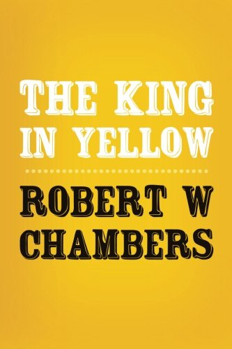 9781502351401: The King in Yellow: Original and Unabridged (Translate House Classics)