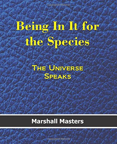 9781502353696: Being In It for the Species: The Universe Speaks