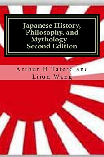 Japanese History, Philosophy and Mythology - Second: Tafero, Arthur H
