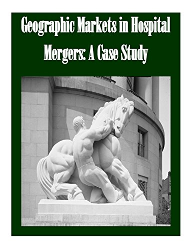 the merger of two competing hospitals a case study Case studies in health administration (case the question became--should two competing, neighboring hospitals this case report is a study of the.