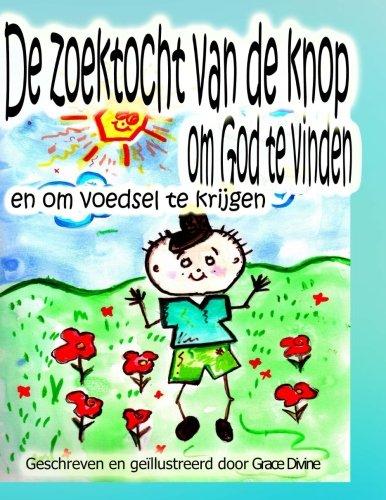 De Zoektocht Van De Knop Om God: Divine, Grace