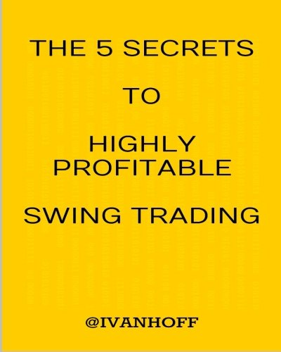 9781502356185: The 5 Secrets To Highly Profitable Swing Trading